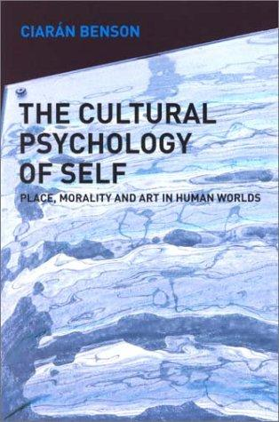 Cultural Psychology of the Self by Ciaran Benson