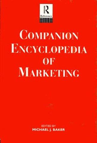 Companion Encyclopedia of Marketing by Michael J. Baker