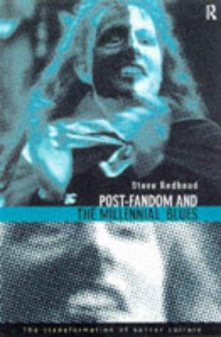 Post-fandom and the millennial blues by Steve Redhead