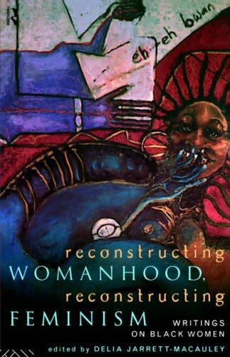 Reconstructing womanhood, reconstructing feminism by