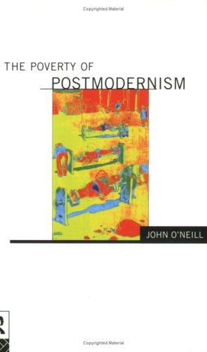 The poverty of postmodernism by O'Neill, John