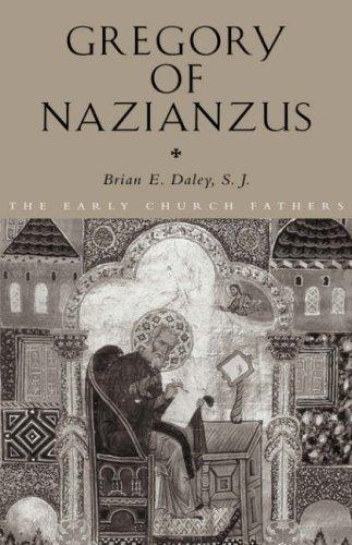 Gregory of Nazianzus by Brian Daley