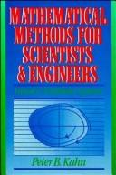 Mathematical methods for scientists and engineers by Peter B. Kahn