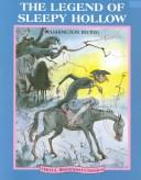 The legend of Sleepy Hollow by Earle Hitchner