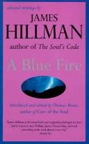 A blue fire by Hillman, James.