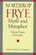 Myth and metaphor by Northrop Frye