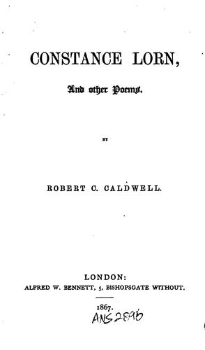 Constance Lorn, and Other Poems by Robert C. Caldwell
