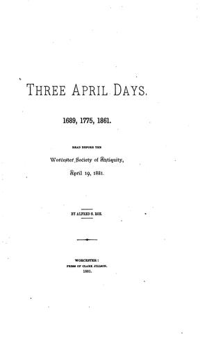 Three April Days: 1689, 1775, 1861 by Alfred Seelye Roe