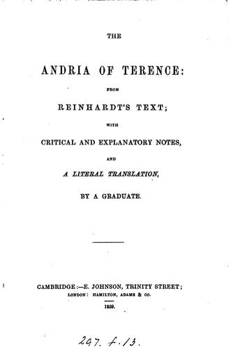 The Andria of Terence: from Reinhardt's text; with notes and a literal transl. by a graduate by Terence.