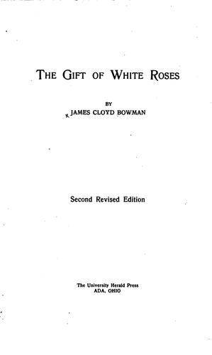 The Gift of White Roses by James Cloyd Bowman