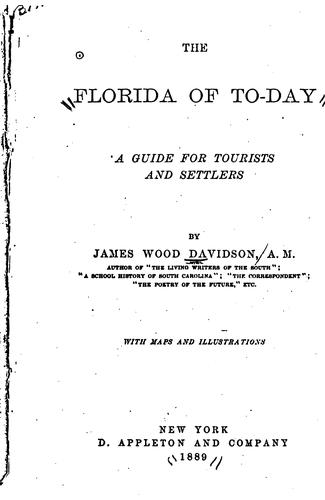 The Floria of To-day: A Guide for Tourists and Settlers by James Wood Davidson