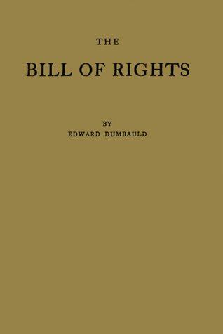 The Bill of rights and what it means today by Edward Dumbauld