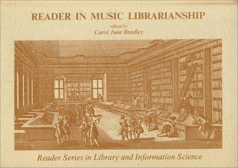 Reader in Music Librarianship by Carol June Bradley