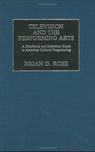Television and the Performing Arts by Brian S. Rose