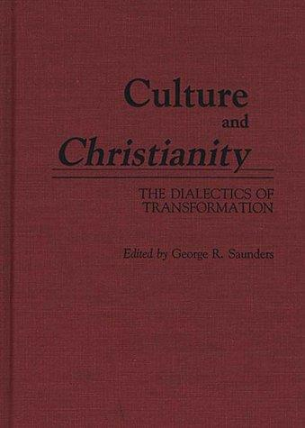 Culture and Christianity by George R. Saunders