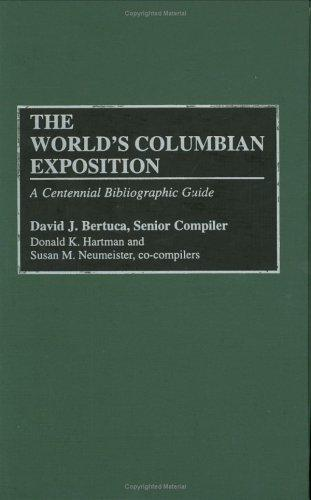 The World's Columbian Exposition by David J. Bertuca