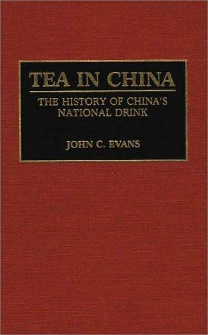Tea in China by John C. Evans