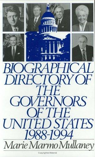 Biographical directory of the governors of the United States, 1988-1994 by Marie Marmo Mullaney