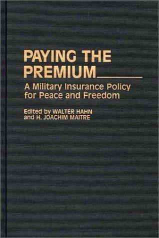 Paying the premium by edited by Walter Hahn and H. Joachim Maitre.