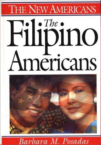 The Filipino Americans by Barbara Mercedes Posadas