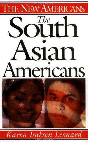 The South Asian Americans by Karen Isaksen Leonard