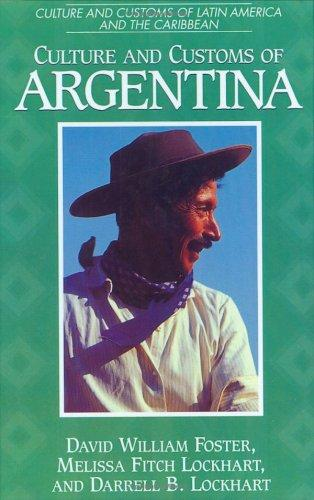 Culture and customs of Argentina by David William Foster