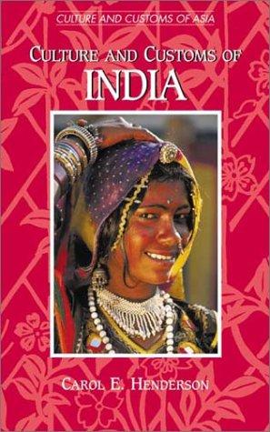 Culture and customs of India by Henderson, Carol E.