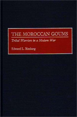The Moroccan goums by Edward L. Bimberg