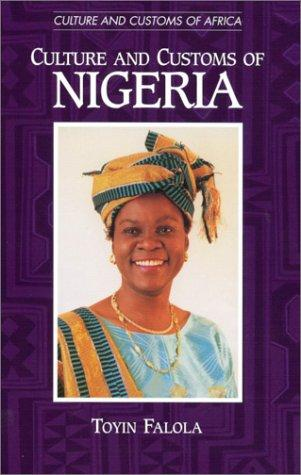 Culture and customs of Nigeria by Toyin Falola