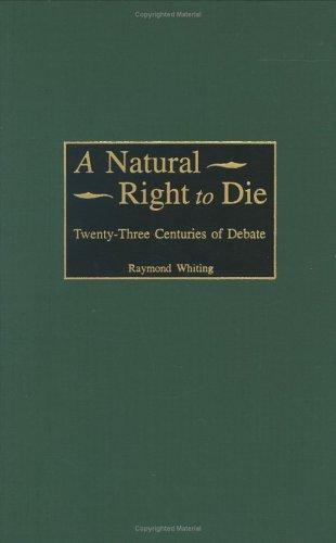 A natural right to die by Raymond Whiting