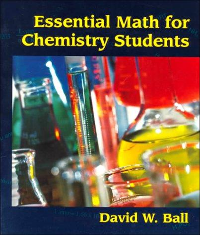 Essential Math for Chemistry Students by David W. Ball