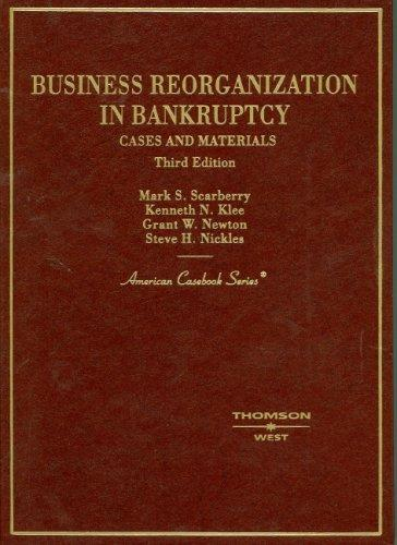 Business Reorganization in Bankruptcy by Mark S. Scarberry