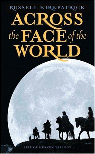 Across the Face of the World by Russell Kirkpatrick