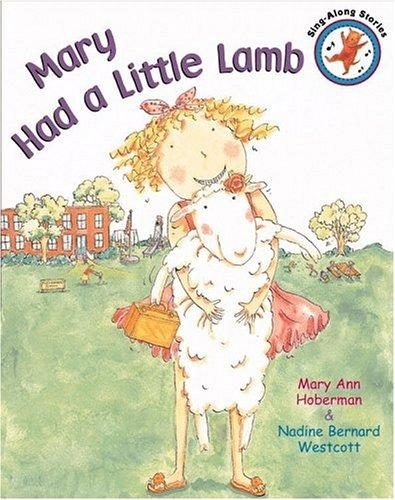 Mary Had a Little Lamb (Sing-Along Stories) by Mary Ann Hoberman