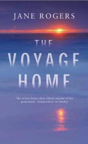 The voyage home by Rogers, Jane