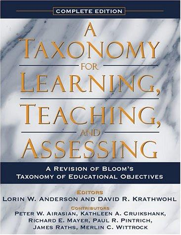 Image 0 of A Taxonomy for Learning, Teaching, and Assessing: A Revision of Bloom's Taxonomy