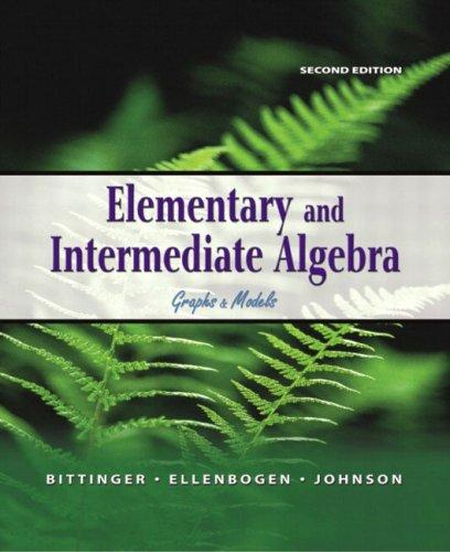Elementary and Intermediate Algebra by Judith A. Beecher, David J. Ellenbogen, Barbara L. Johnson