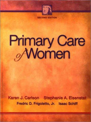 Primary care of women by Karen J. Carlson, Stephanie A. Eisenstat