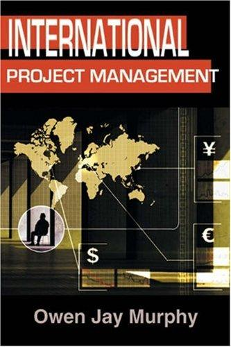 International Project Management by Owen J. Murphy