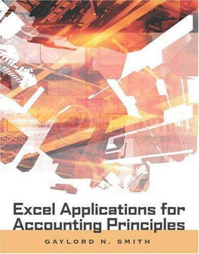 Excel Applications for Accounting Principles (with Excel Templates Computer Disk) by Gaylord N. Smith