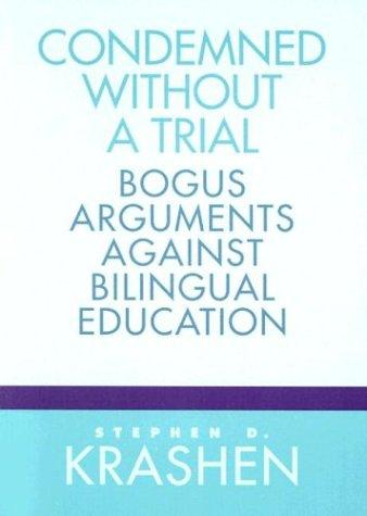 Condemned without a trial by Stephen D. Krashen