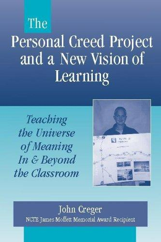 The Personal Creed Project and a New Vision of Learning by John Creger