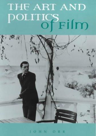 The art and politics of film by Orr, John