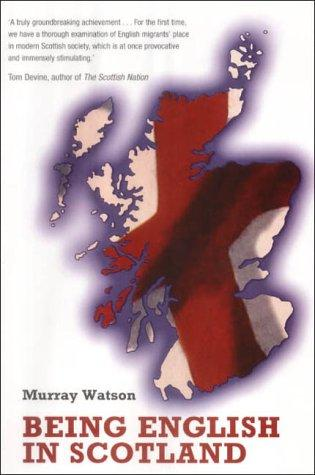 Being English in Scotland by Murray Watson