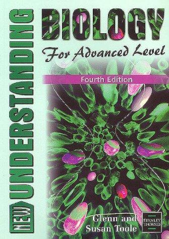 Understanding Biology for Advanced Level (Understanding) by Glenn Toole, Susan Toole