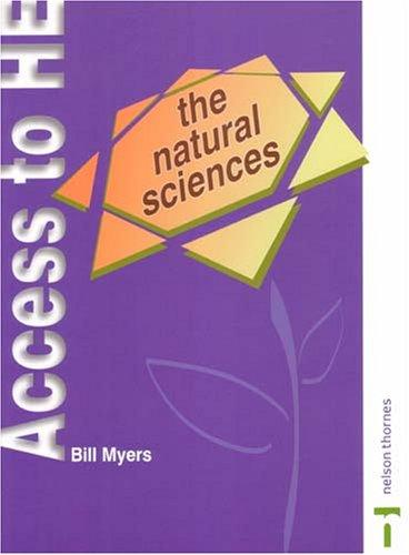 The Natural Sciences (Access to Higher Education Series) by Bill Myers