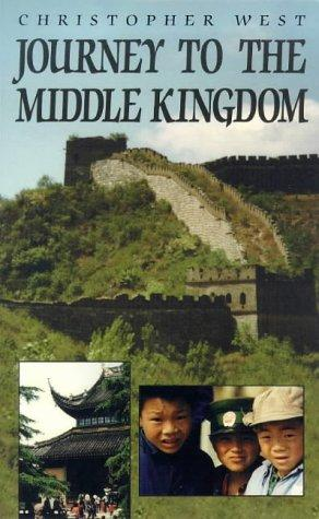 Journey to the Middle Kingdom by Christopher West