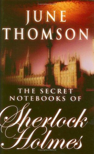 The Secret Notebooks of Sherlock Holmes by June Thomson