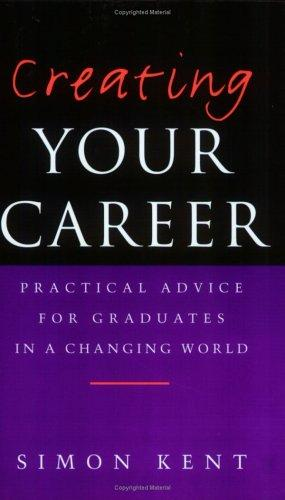 Creating Your Career by Simon Kent