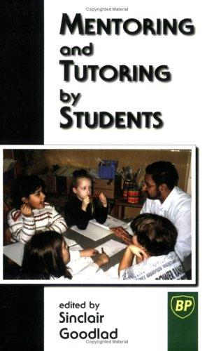 Mentoring and Tutoring by Students by Sincla Goodlad